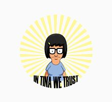 In Tina we Trust Unisex T-Shirt