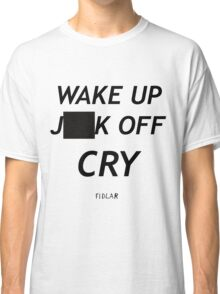 FIDLAR WAKE UP )(%*$ OFF CRY  Classic T-Shirt