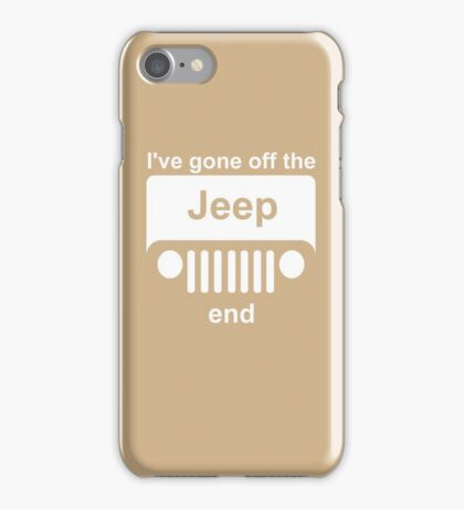 I've Gone Off the Jeep End iPhone Case/Skin