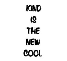 Kind Is The New Cool (White Background) by nikolinalooch