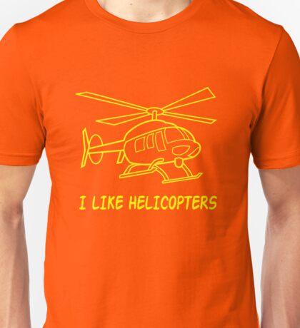 I Like Helicopters Unisex T-Shirt