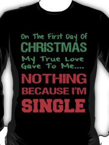 FUNNY SINGLE ON CHRISTMAS  T-Shirt