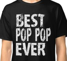 Best Pop Pop Ever Grandfather Mens T-shirt Cute Funny Gift For Grandpa Classic T-Shirt