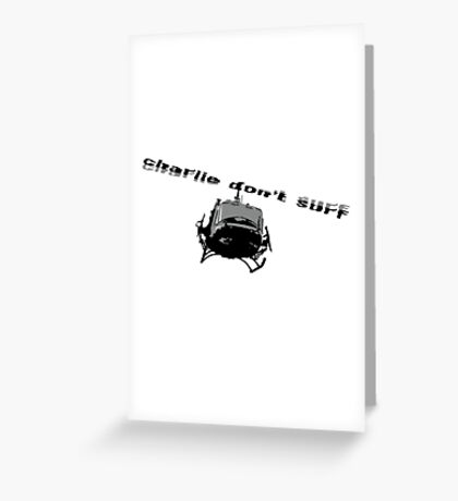 Charle Don't Surf Greeting Card