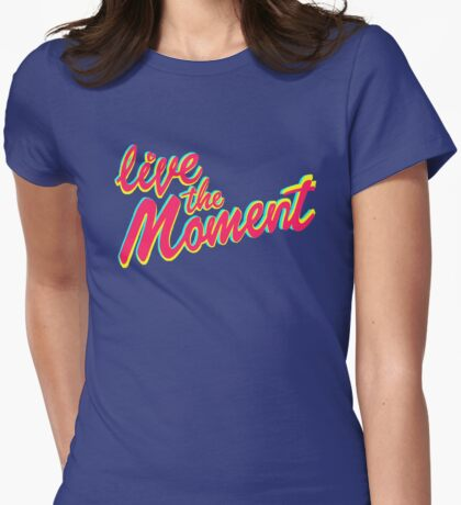 Live the moment Womens Fitted T-Shirt