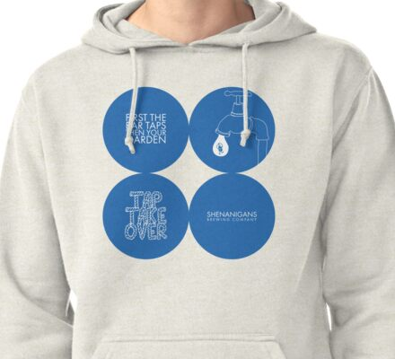 Shenanigans - Tap Take Over Pullover Hoodie