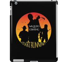 WALKERS ARE COMING START RUNNING iPad Case/Skin