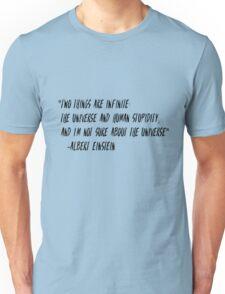 """Albert Einstein """"Two things are infinite"""" Unisex T-Shirt"""