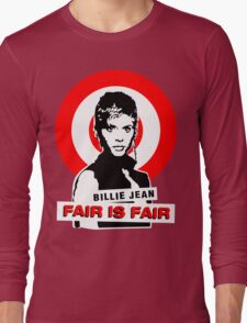 Billie Jean FAIR IS FAIR Long Sleeve T-Shirt