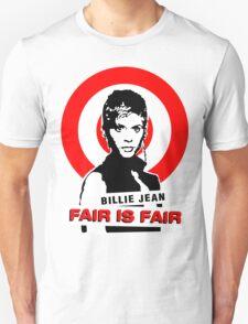 Billie Jean FAIR IS FAIR Unisex T-Shirt