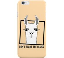 DON'T BLAME THE LLAMA iPhone Case/Skin