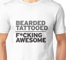 Bearded Tattooed, Fucking Awesome Unisex T-Shirt