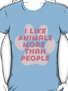 I Like Animals More Than People T-Shirt