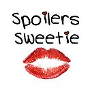 Spoilers Sweetie ( Pillows & Totes ) by PopCultFanatics