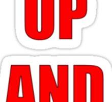 SHUT UP AND LIFT! Sticker
