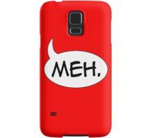 Meh. Samsung Galaxy Case/Skin