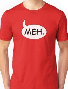 Meh. Unisex T-Shirt