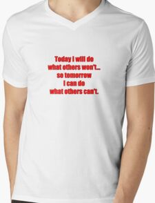 Today I will do what others won't... so tomorrow I can do what others can't. Mens V-Neck T-Shirt