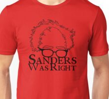 Sanders Was Right Unisex T-Shirt
