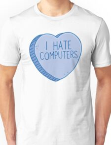 I HATE COMPUTERS heart candy Unisex T-Shirt