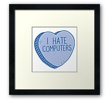 I HATE COMPUTERS heart candy Framed Print