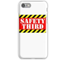 Safety third iPhone Case/Skin