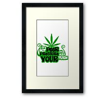 It's Not Peer Pressure, It's Just Your Turn Framed Print