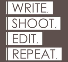 Write, Shoot, Edit, Repeat. T-Shirt