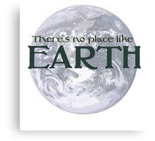 No place like earth Canvas Print