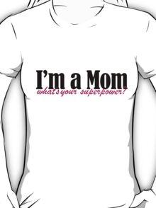 I'm a MOM T-Shirt