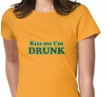 Kiss me I'm DRUNK Womens Fitted T-Shirt