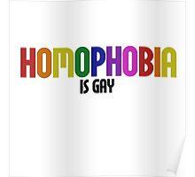 HOMOPHOBIA is gay Poster