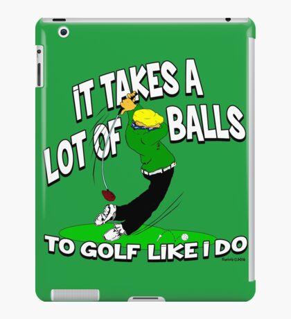 It takes a lot of balls iPad Case/Skin