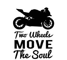 Two Wheels Move The Soul by NVMDesigns