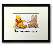 Do you wanna try? @Winnie @Ted Framed Print