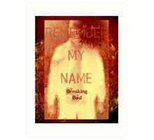Remember My Name Art Print