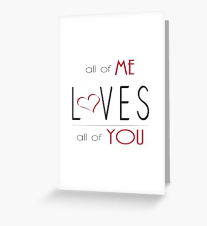 All of Me Loves All of You Greeting Card