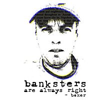 Boxer - Banksters Are Always Right Photographic Print