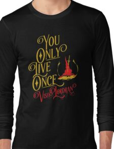 You Only Live Once! Visit Lordan! Long Sleeve T-Shirt