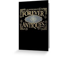 Dr Henry Morgan's FOREVER Antiques  Greeting Card
