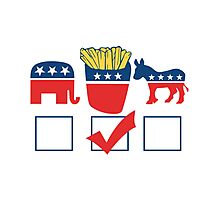 I'm voting for French Fries USA political humor Photographic Print
