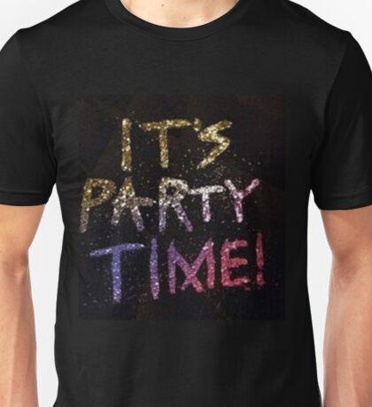 it's party time Unisex T-Shirt