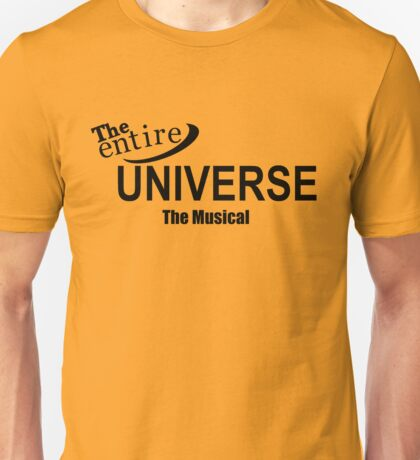 The entire Universe - the musical (black) Unisex T-Shirt