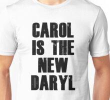 CAROL IS THE NEW DARYL (BLACK) Unisex T-Shirt