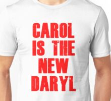 CAROL IS THE NEW DARYL (RED) Unisex T-Shirt