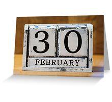 February 30 Greeting Card