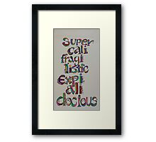 Supercalifragilisticexpealidocious Framed Print
