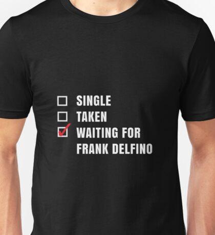 Waiting for Frank Delfino Unisex T-Shirt