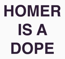"""""""Homer Is A Dope"""" by WangComputers"""