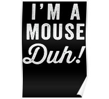 I'm A Mouse, Duh! White Ink - Mean Girls Quote Shirt, Mean Girls Costume, Costume Shirt, Lazy Costume, Halloween Poster